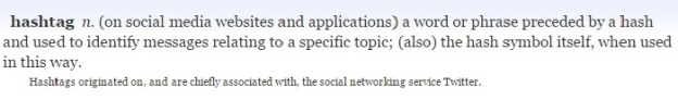 Screenshot of the definition of hashtag from Oxford English Dictionary [Last accessed on 28/08/206] Available from: Oxford English Dictionary